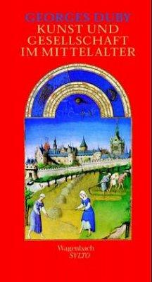Kunst und Gesellschaft im Mittelalter - Duby, Georges