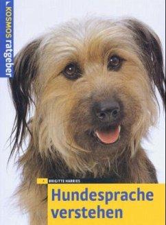 Hundesprache verstehen - Harries, Brigitte