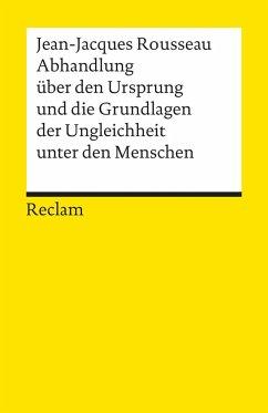 Abhandlung über den Ursprung und die Grundlagen der Ungleichheit unter den Menschen - Rousseau, Jean-Jacques