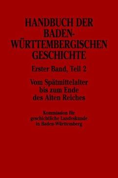 Allgemeine Geschichte / Handbuch der baden-württembergischen Geschichte Bd.1, Tl.2 - Schwarzmaier, Hansmartin / Freske, Hans / Kirchgässner, Bernhard / Sauer, Paul / Schaab, Mainrad (Hgg.)
