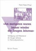 ' Am mutigsten waren immer wieder die Zeugen Jehovas'