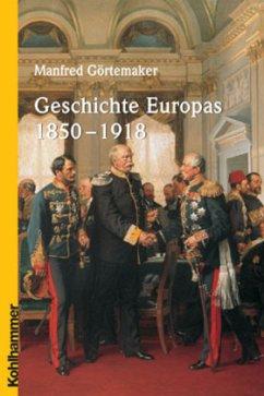Geschichte Europas 1850 - 1918