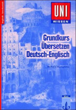 Grundkurs bersetzen deutsch englisch von richard humphrey for Englisch auf deutsch ubersetzen