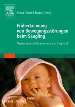 Früherkennung von Bewegungsstörungen beim Säugling - Korenke, Christoph / Bocherens, Suzanne