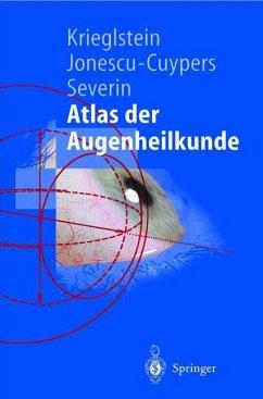 Atlas der Augenheilkunde - Krieglstein, Günter K.; Jonescu-Cuypers, Christian P.; Severin, Maria