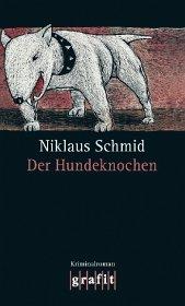 Der Hundeknochen - Schmid, Niklaus