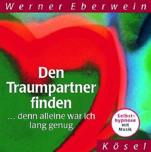 Den Traumpartner finden, 1 Audio-CD - Eberwein, Werner