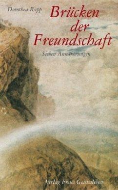 Brücken der Freundschaft - Rapp, Dorothea