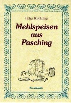 Mehlspeisen aus Pasching - Kirchmayr, Helga