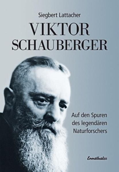 Viktor Schauberger - Lattacher, Siegbert