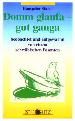 Domm glaufa, gut ganga - Sturm, Hanspeter