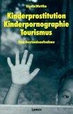 Kinderprostitution Kinderpornographie Tourismus