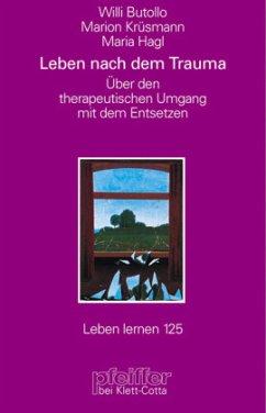 Leben nach dem Trauma - Butollo, Willi; Krüsmann, Marion; Hagl, Maria