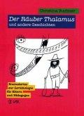 Der Räuber Thalamus und andere Geschichten