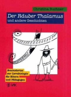 Der Räuber Thalamus und andere Geschichten - Buchner, Christina