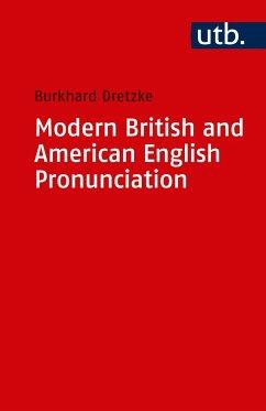 Modern British and American English Pronounciation - Dretzke, Burkhard