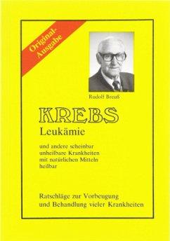 Krebs, Leukämie - Breuß, Rudolf