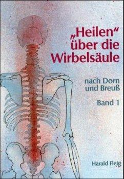 'Heilen' über die Wirbelsäule mit der Dorn- und Breuß-Methode - Fleig, Harald