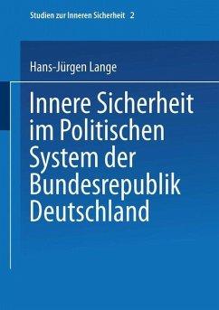 Innere Sicherheit im Politischen System der Bundesrepublik Deutschland - Lange, Hans-Jürgen