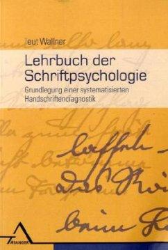 Lehrbuch der Schriftpsychologie - Wallner, Teut