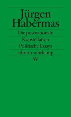 Die postnationale Konstellation - Habermas, Jürgen