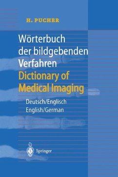 Wörterbuch der bildgebenden Verfahren/Dictionary of Medical Imaging - Pucher, H.