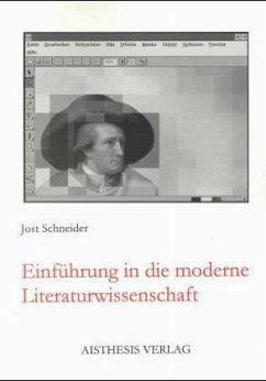Einführung in die moderne Literaturwissenschaft - Schneider, Jost