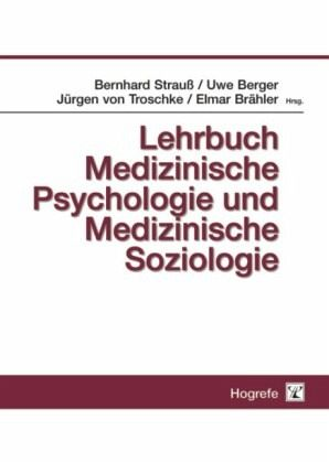 Medizinische Psychologie und Soziologie - Brähler, Elmar; Strauß, Bernhard
