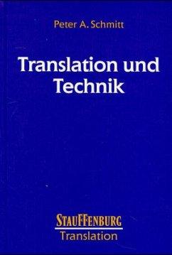 Translation und Technik - Schmitt, Peter A.