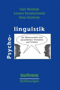 Psycholinguistik - Rickheit, Gert; Sichelschmidt, Lorenz; Strohner, Hans