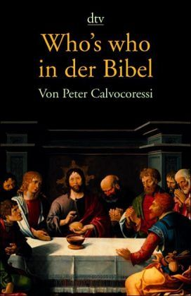 Who's who in der Bibel - Calvocoressi, Peter