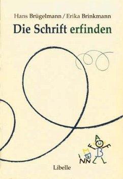 Die Schrift erfinden - Brügelmann, Hans; Brinkmann, Erika