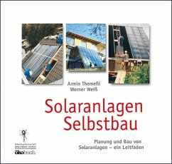 Solaranlagen Selbstbau - Themeßl, Armin; Weiß, Werner