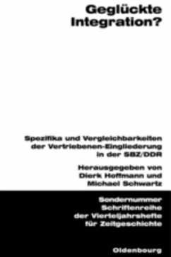Geglückte Integration? - Hoffmann, Dierk / Schwartz, Michael (Hgg.)