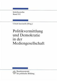 Politikvermittlung und Demokratie in der Mediengesellschaft