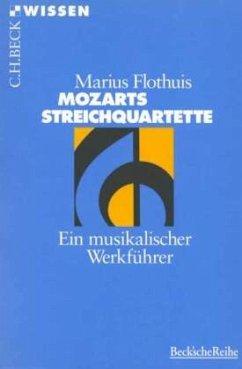 Mozarts Streichquartette - Flothuis, Marius