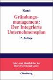 Gründungsmanagement: Der Integrierte Unternehmensplan