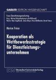 Kooperation als Wettbewerbsstrategie für Dienstleistungsunternehmen