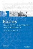 Bach-Handbuch. Bachs Oratorien, Passionen und Motetten
