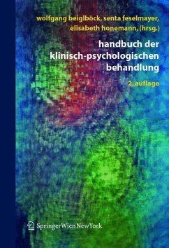 Handbuch der klinisch-psychologischen Behandlung - Beiglböck, Wolfgang / Feselmayer, Senta / Honemann, Elisabeth (Hgg.)