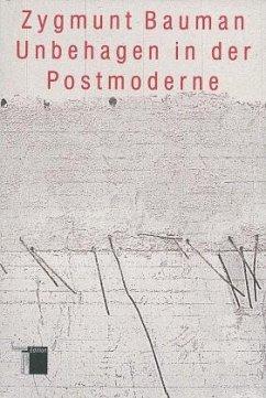 Unbehagen in der Postmoderne - Bauman, Zygmunt