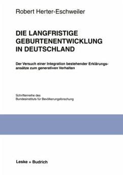 Die langfristige Geburtenentwicklung in Deutschland - Herter-Eschweiler, Robert