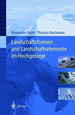 Landschaftsformen und Landschaftselemente im Hochgebirge - Stahr, Alexander R.; Hartmann, Thomas