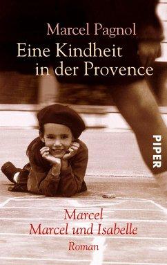Eine Kindheit in der Provence - Pagnol, Marcel