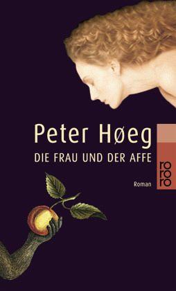 Die Frau und der Affe - Høeg, Peter