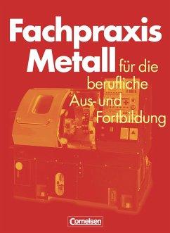 Fachpraxis Metall - Jung, Heinz;Pahl, Jörg-Peter;Schröder, Werner