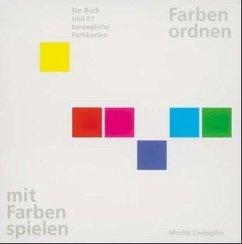 Farben ordnen, mit Farben spielen - Zwimpfer, Moritz