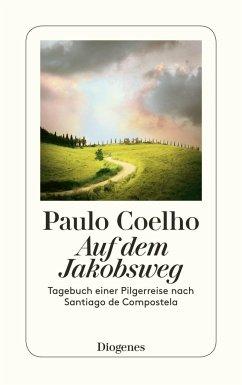 Auf dem Jakobsweg - Coelho, Paulo