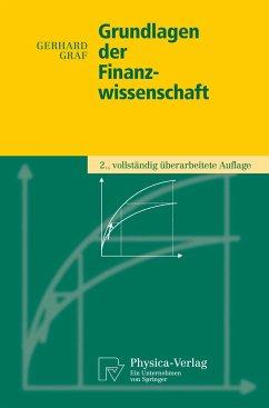 Grundlagen der Finanzwissenschaft - Graf, Gerhard