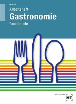 Grundstufe Gastronomie. Arbeitsheft